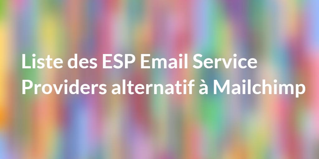 Liste des ESP Email Service Providers alternatif à Mailchimp